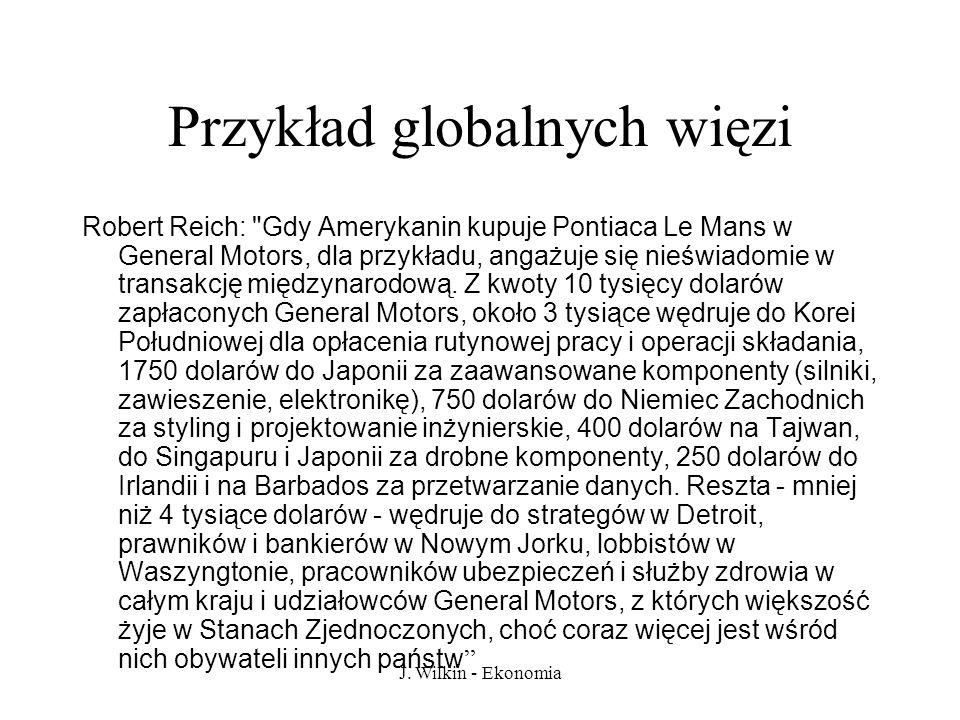 J. Wilkin - Ekonomia Przykład globalnych więzi Robert Reich: