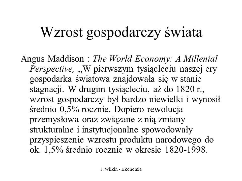 """J. Wilkin - Ekonomia Wzrost gospodarczy świata Angus Maddison : The World Economy: A Millenial Perspective, """"W pierwszym tysiącleciu naszej ery gospod"""