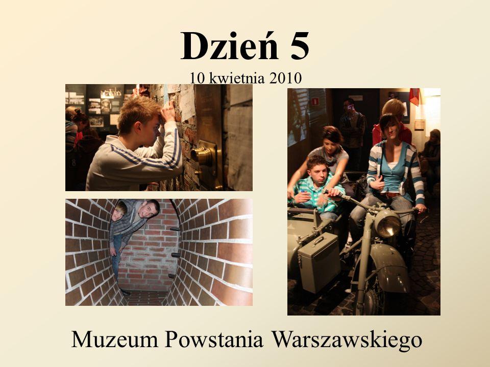 Dzień 5 10 kwietnia 2010 Muzeum Powstania Warszawskiego
