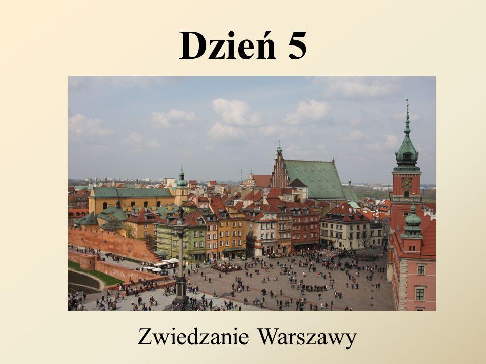 Dzień 5 Zwiedzanie Warszawy
