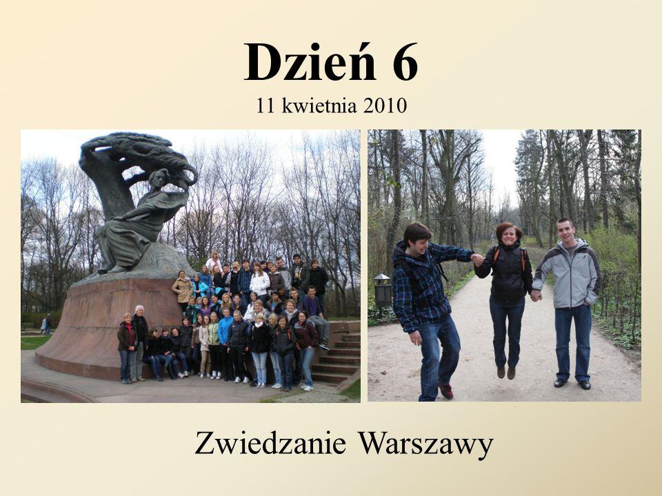 Dzień 6 11 kwietnia 2010 Zwiedzanie Warszawy