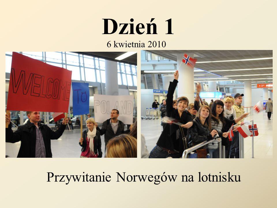 Dzień 1 6 kwietnia 2010 Przywitanie Norwegów na lotnisku