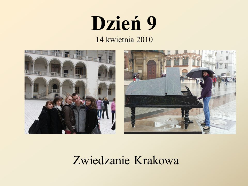 Dzień 9 14 kwietnia 2010 Zwiedzanie Krakowa