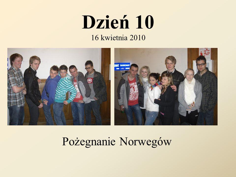 Dzień 10 16 kwietnia 2010 Pożegnanie Norwegów