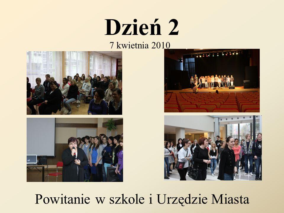 Dzień 2 7 kwietnia 2010 Powitanie w szkole i Urzędzie Miasta