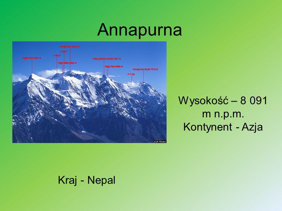 Annapurna Wysokość – 8 091 m n.p.m. Kontynent - Azja Kraj - Nepal