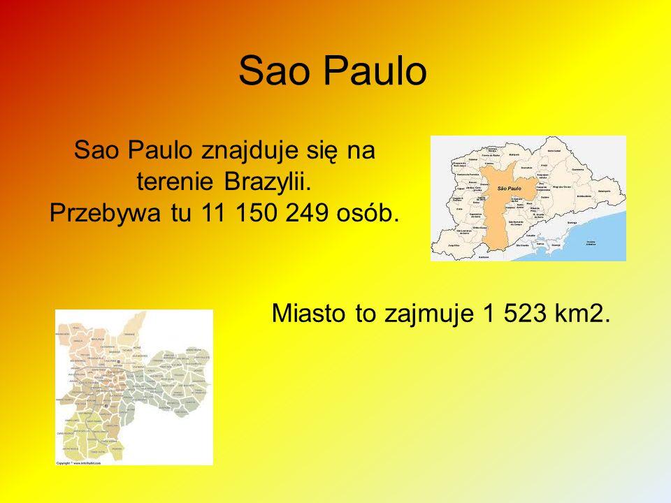Sao Paulo Sao Paulo znajduje się na terenie Brazylii. Przebywa tu 11 150 249 osób. Miasto to zajmuje 1 523 km2.