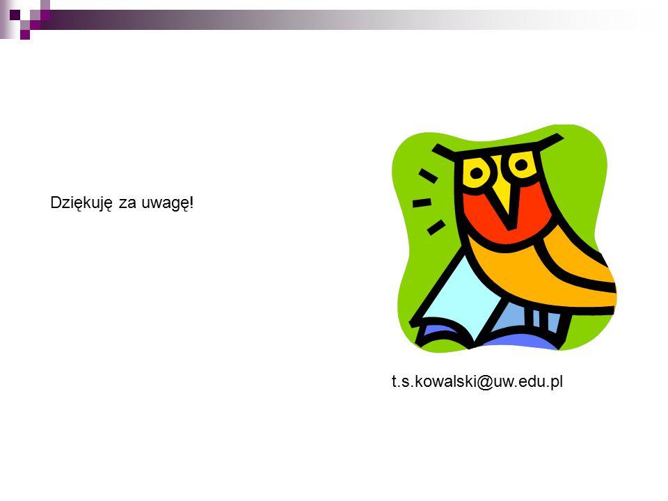 Dziękuję za uwagę! t.s.kowalski@uw.edu.pl