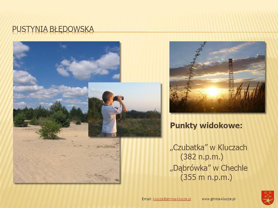 """Punkty widokowe: """"Czubatka"""" w Kluczach (382 n.p.m.) """"Dąbrówka"""" w Chechle (355 m n.p.m.) Email: klucze@gmina-klucze.pl www.gmina-klucze.plklucze@gmina-"""