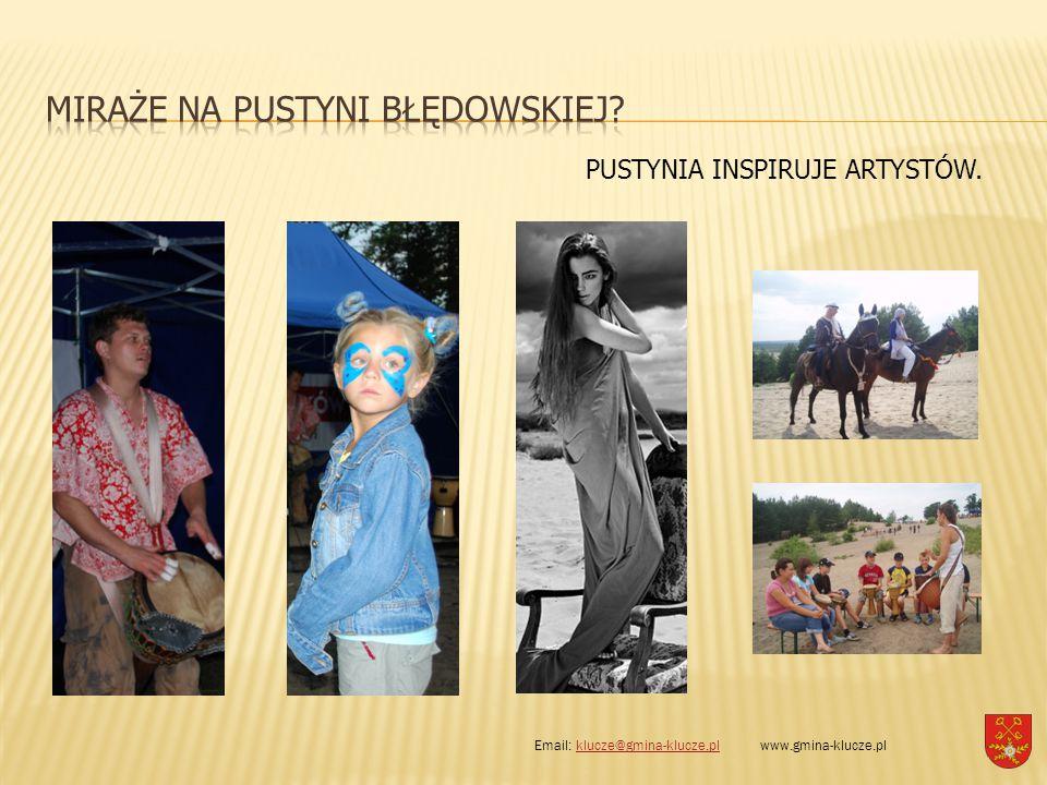 PUSTYNIA INSPIRUJE ARTYSTÓW. Email: klucze@gmina-klucze.pl www.gmina-klucze.plklucze@gmina-klucze.pl