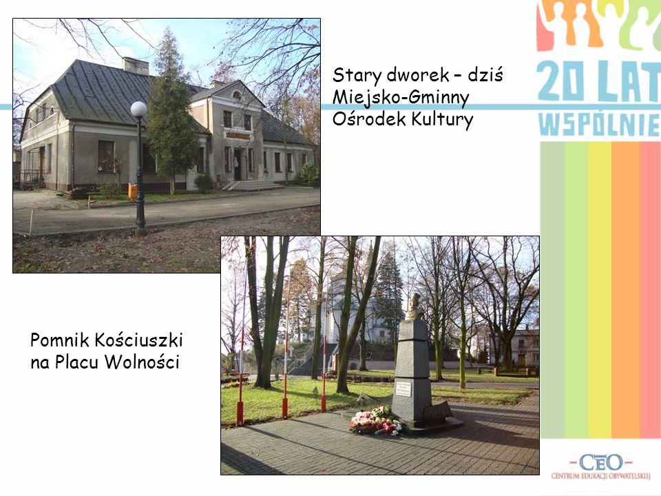 Stary dworek – dziś Miejsko-Gminny Ośrodek Kultury Pomnik Kościuszki na Placu Wolności