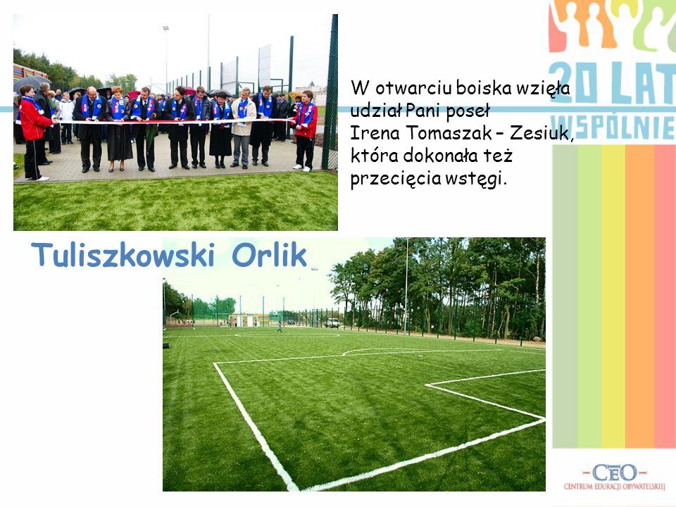 Tuliszkowski Orlik W otwarciu boiska wzięła udział Pani poseł Irena Tomaszak – Zesiuk, która dokonała też przecięcia wstęgi.