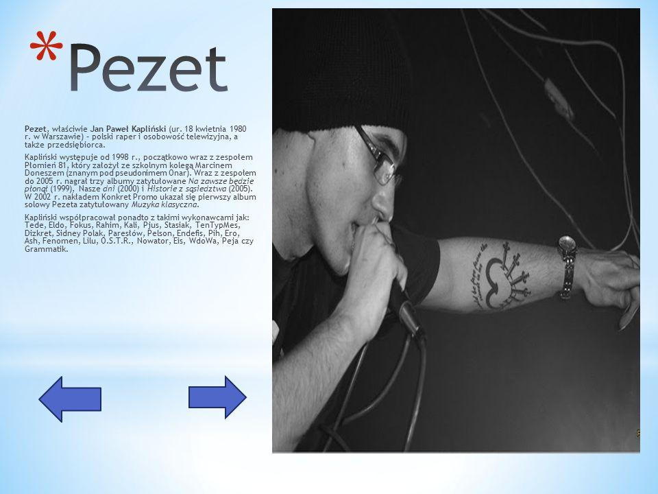 Pezet, właściwie Jan Paweł Kapliński (ur. 18 kwietnia 1980 r.