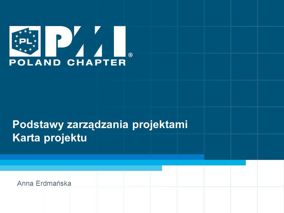 1 Podstawy zarządzania projektami Karta projektu Anna Erdmańska