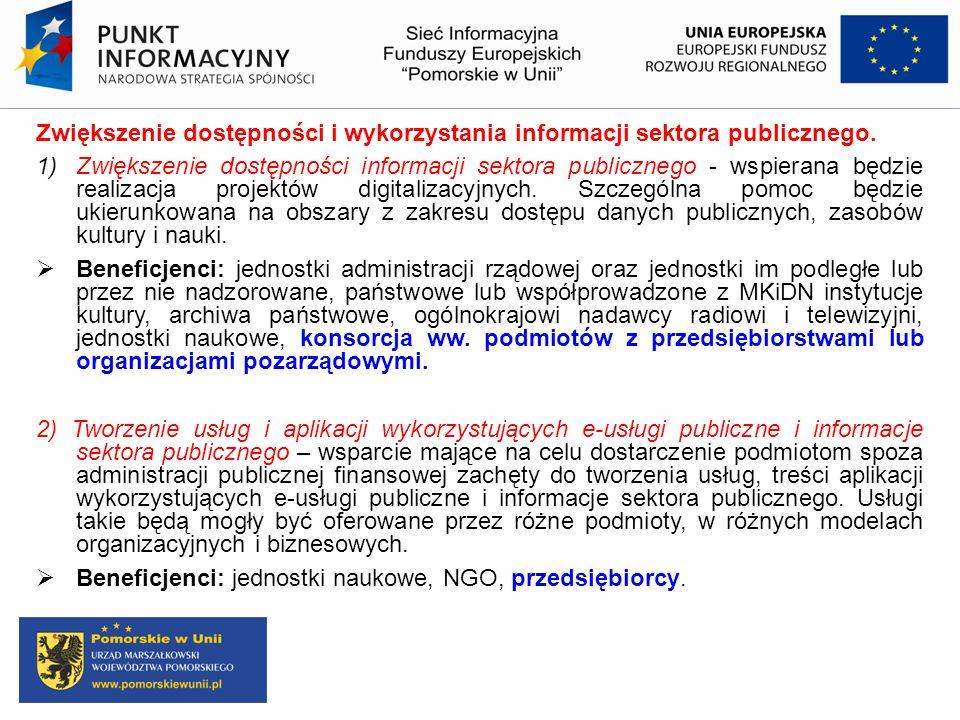 Zwiększenie dostępności i wykorzystania informacji sektora publicznego. 1)Zwiększenie dostępności informacji sektora publicznego - wspierana będzie re