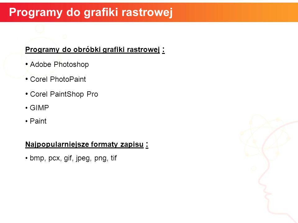 informatyka + 7 Szybkość kątowa Programy do grafiki rastrowej Programy do obróbki grafiki rastrowej : Adobe Photoshop Corel PhotoPaint Corel PaintShop Pro GIMP Paint Najpopularniejsze formaty zapisu : bmp, pcx, gif, jpeg, png, tif