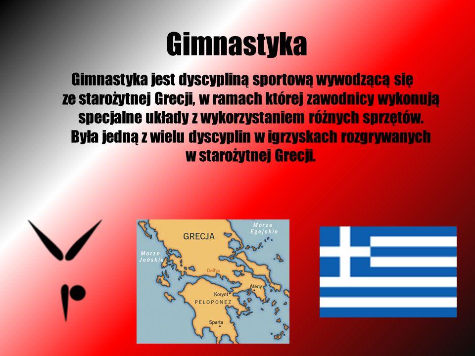 Gimnastyka Gimnastyka jest dyscypliną sportową wywodzącą się ze starożytnej Grecji, w ramach której zawodnicy wykonują specjalne układy z wykorzystani