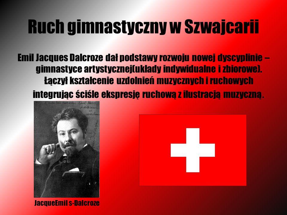Ruch gimnastyczny w Szwajcarii Emil Jacques Dalcroze dał podstawy rozwoju nowej dyscyplinie – gimnastyce artystycznej(układy indywidualne i zbiorowe).