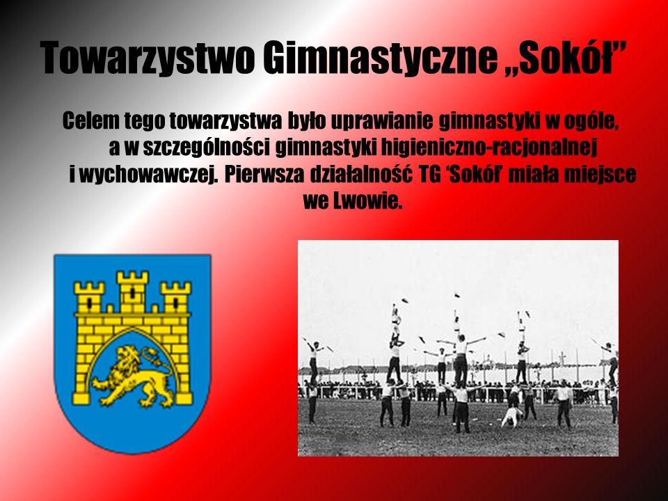 """Towarzystwo Gimnastyczne """"Sokół"""" Celem tego towarzystwa było uprawianie gimnastyki w ogóle, a w szczególności gimnastyki higieniczno-racjonalnej i wyc"""