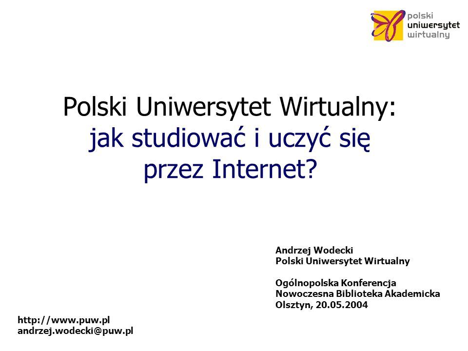 http://www.puw.pl andrzej.wodecki@puw.pl Doświadczenia wsparcie klasycznych studentów: ~3 500 1 semetr, 60h Podstawy Obsługi Komputera, wyłącznie on-line studia on-line ~650 Informatyka Zarządzanie i Marketing Politologia Pielęgniarstwo ~70 kursów otwartych: > 700 Uniwersytet Społeczeństwo