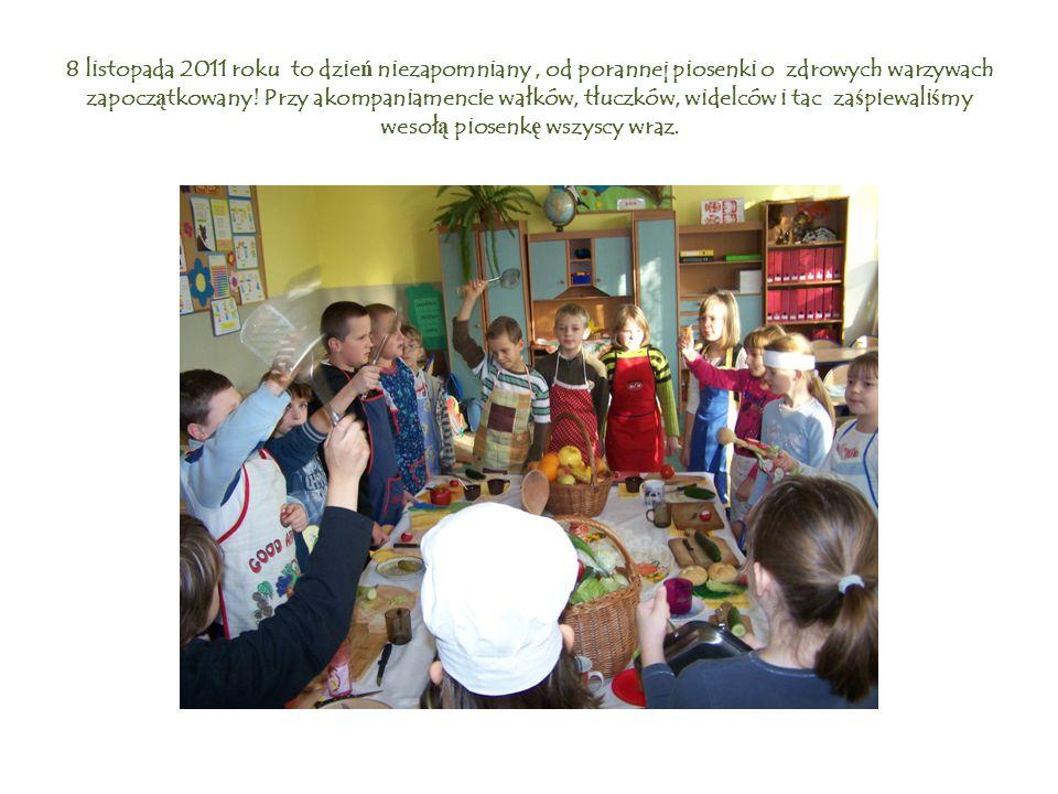 8 listopada 2011 roku to dzie ń niezapomniany, od porannej piosenki o zdrowych warzywach zapocz ą tkowany.