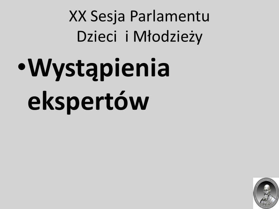XX Sesja Parlamentu Dzieci i Młodzieży Wystąpienia ekspertów