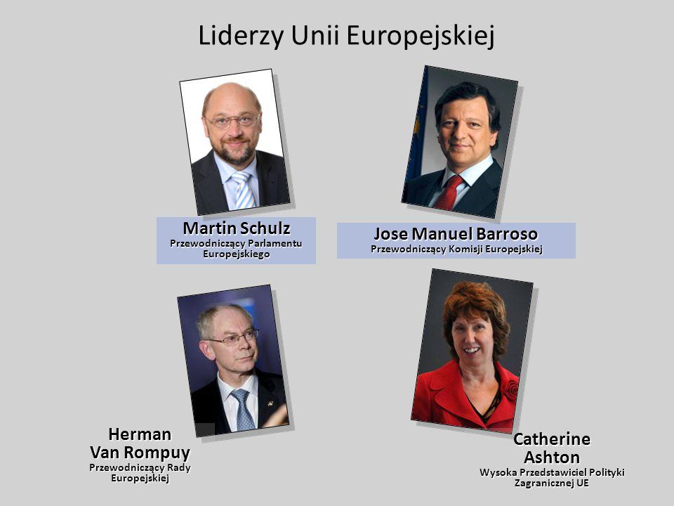 Liderzy Unii Europejskiej Martin Schulz Przewodniczący Parlamentu Europejskiego Herman Van Rompuy Przewodniczący Rady Europejskiej Jose Manuel Barroso