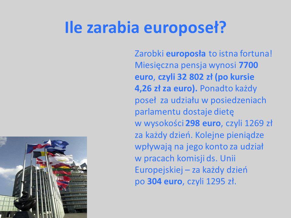 Ile zarabia europoseł? Zarobki europosła to istna fortuna! Miesięczna pensja wynosi 7700 euro, czyli 32 802 zł (po kursie 4,26 zł za euro). Ponadto ka