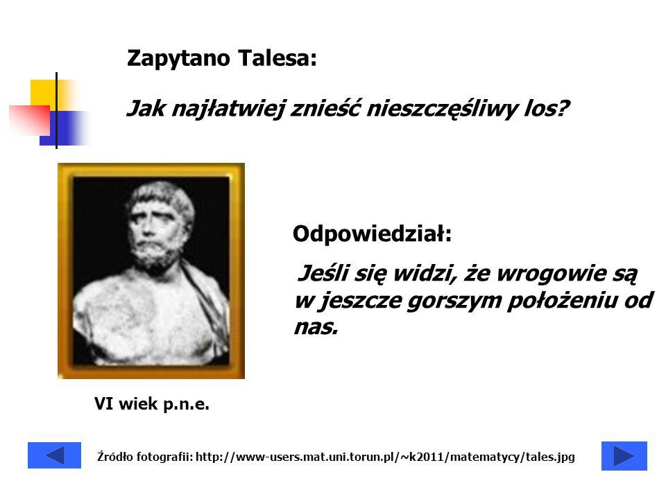 Tales z Miletu uważany jest za jednego z siedmiu mędrców czasów antycznych i za ojca nauki greckiej.