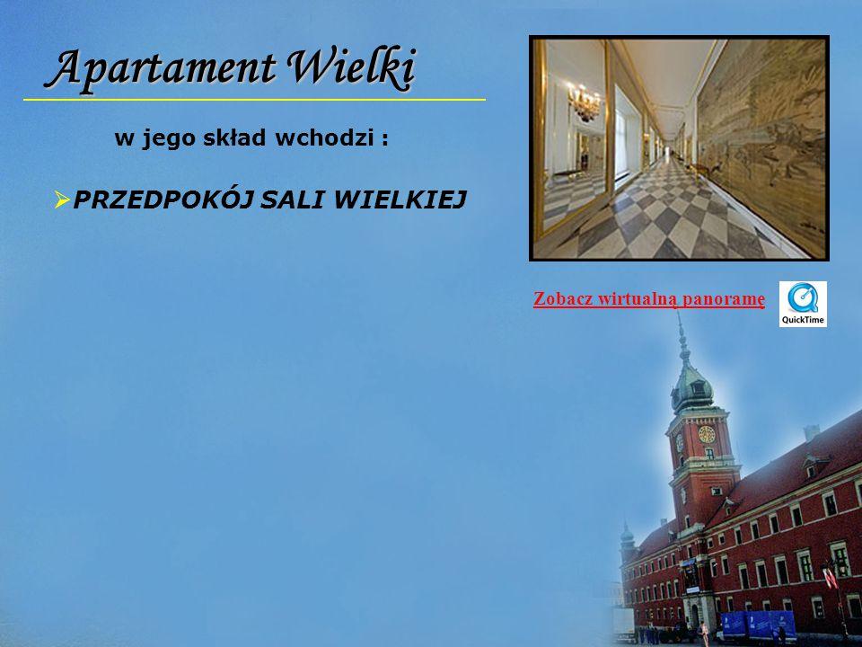 Apartament Wielki w jego skład wchodzi :  PRZEDPOKÓJ SALI WIELKIEJ Zobacz wirtualną panoramę