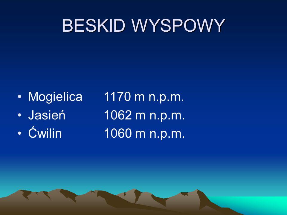 BESKID WYSPOWY Mogielica1170 m n.p.m. Jasień1062 m n.p.m. Ćwilin1060 m n.p.m.