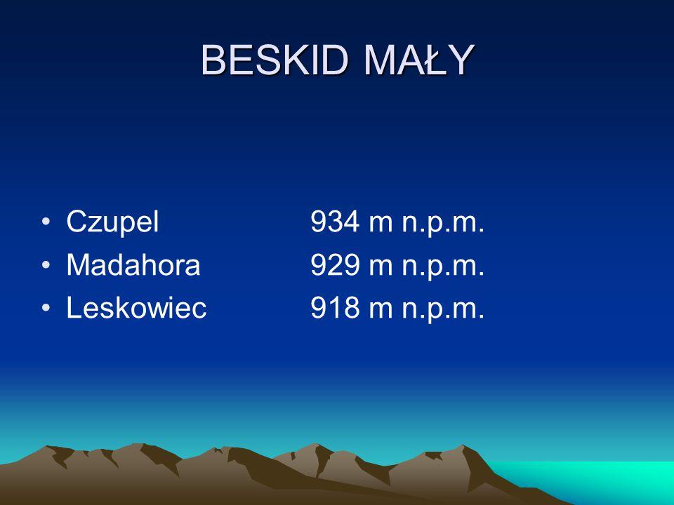 BESKID MAŁY Czupel934 m n.p.m. Madahora929 m n.p.m. Leskowiec918 m n.p.m.