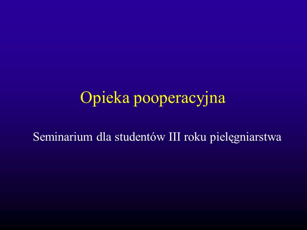 Opieka pooperacyjna Seminarium dla studentów III roku pielęgniarstwa