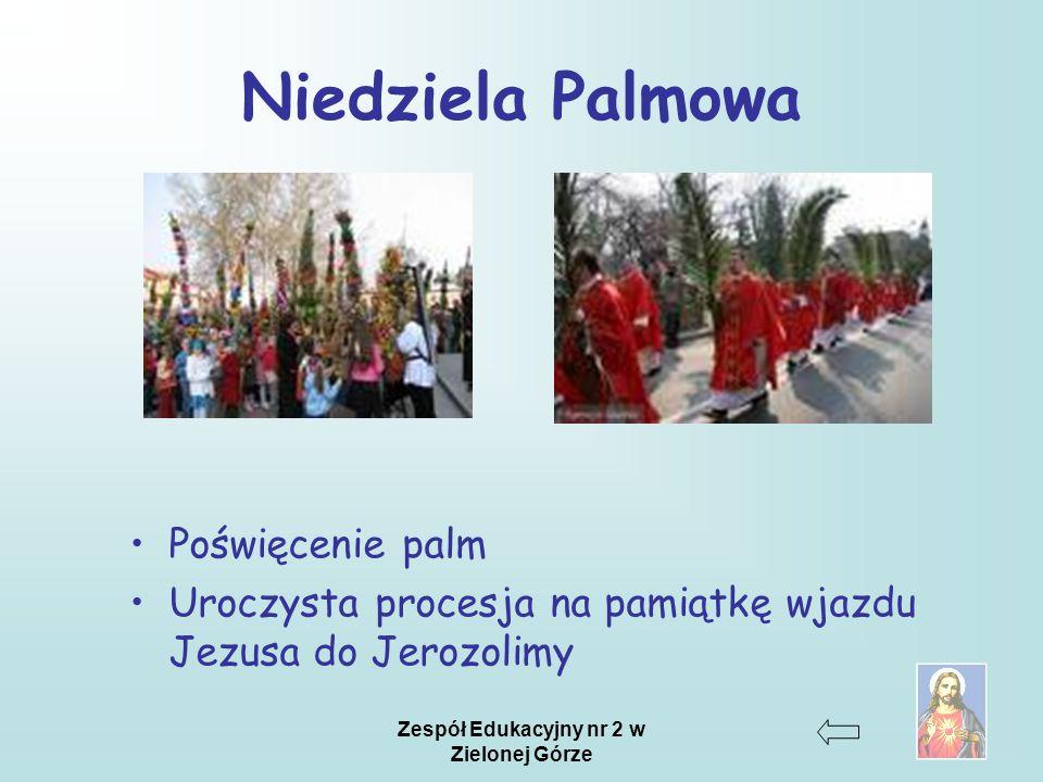 Zespół Edukacyjny nr 2 w Zielonej Górze Niedziela Palmowa Poświęcenie palm Uroczysta procesja na pamiątkę wjazdu Jezusa do Jerozolimy