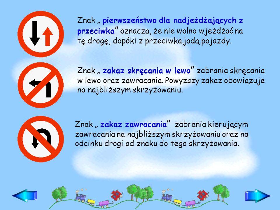"""Znak """" zakaz wjazdu rowerów oznacza, że wjazd na drogę wszelkich rowerów i motorowerów jest zabroniony."""