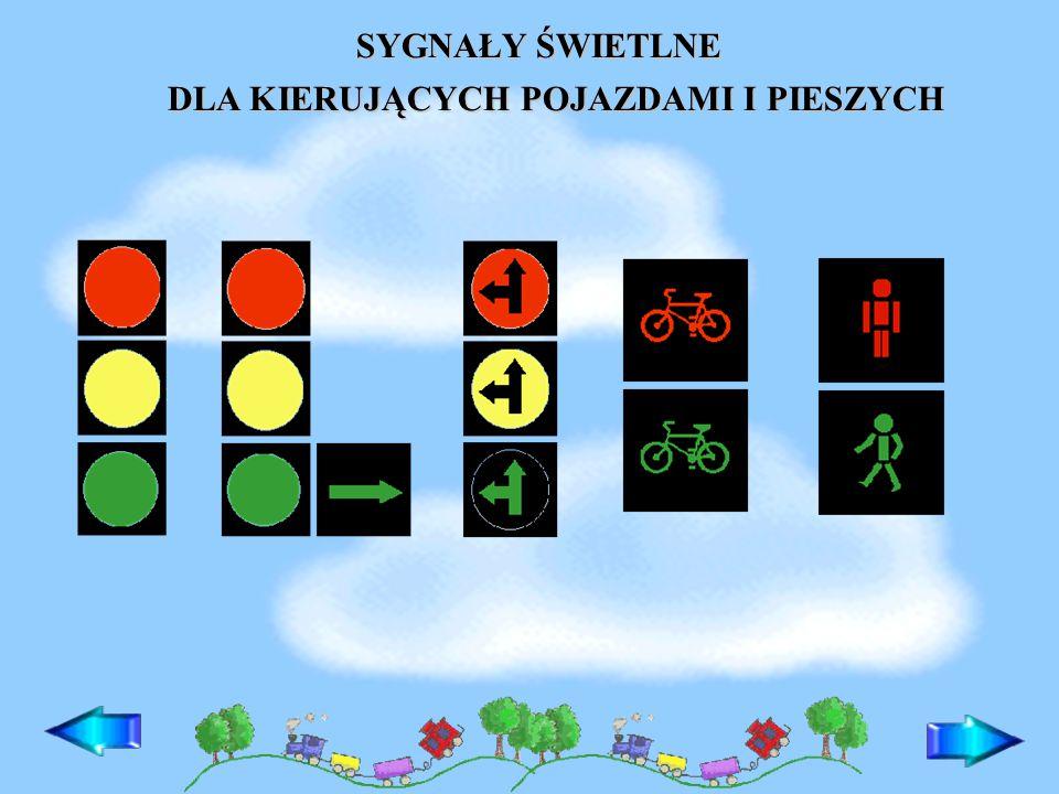 Sygnały świetlne nadawane przez urządzenia umieszczone na drodze oznaczają: sygnał zielony – zezwolenie na wjazd lub wejście sygnał żółty – oznacza zakaz wjazdu, za chwilę zapali się sygnał czerwony sygnał czerwony – zakaz wjazdu lub wejścia IDŹ!UWAGA!STÓJ!