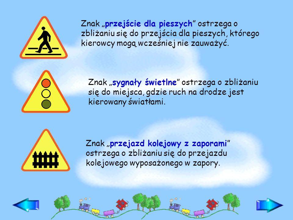 """Znak """"przejście dla pieszych ostrzega o zbliżaniu się do przejścia dla pieszych, którego kierowcy mogą wcześniej nie zauważyć."""