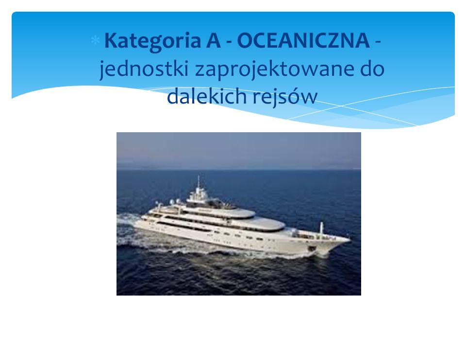  Kategoria A - OCEANICZNA - jednostki zaprojektowane do dalekich rejsów