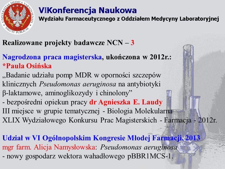 Nagrody Dr Joanna Stefańska – Nagroda Naukowa III stopnia JM Rektora WUM za publikację dotyczącą przeciwdrobnoustrojowej aktywności nowych amidowych pochodnych antybiotyku polieterowego – salinomycyny.