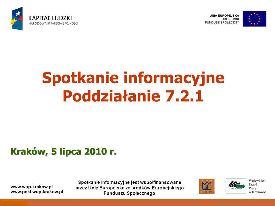 Spotkanie informacyjne Poddziałanie 7.2.1 Kraków, 5 lipca 2010 r.