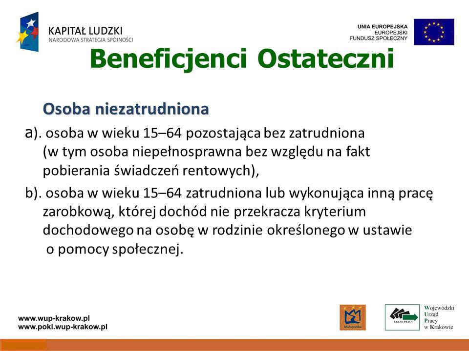 Beneficjenci Ostateczni Osoba niezatrudniona a ).