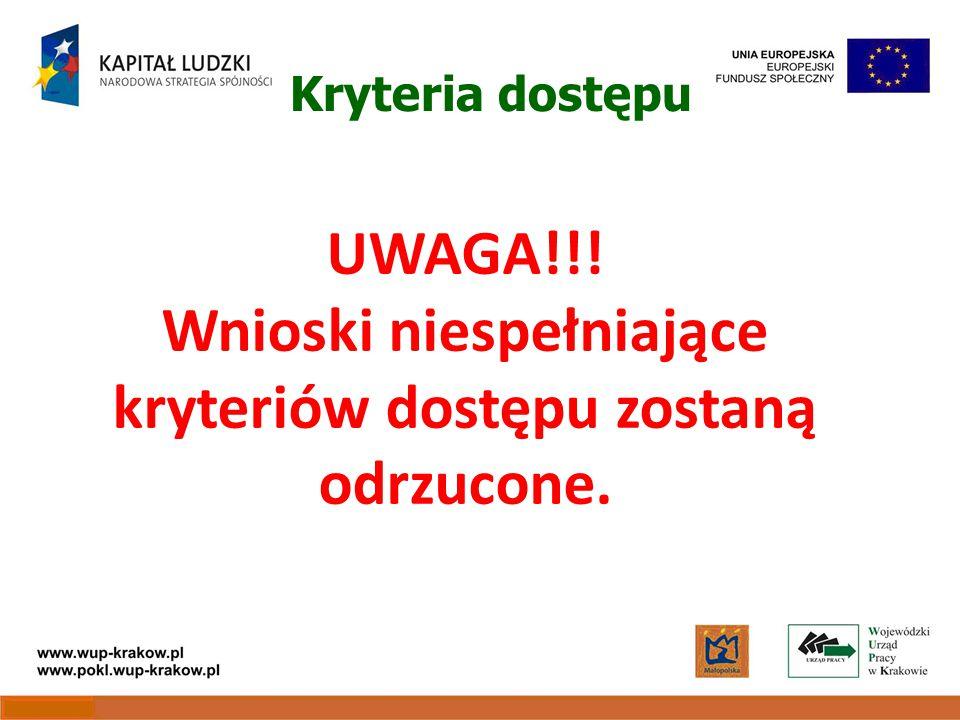 UWAGA!!! Wnioski niespełniające kryteriów dostępu zostaną odrzucone. Kryteria dostępu