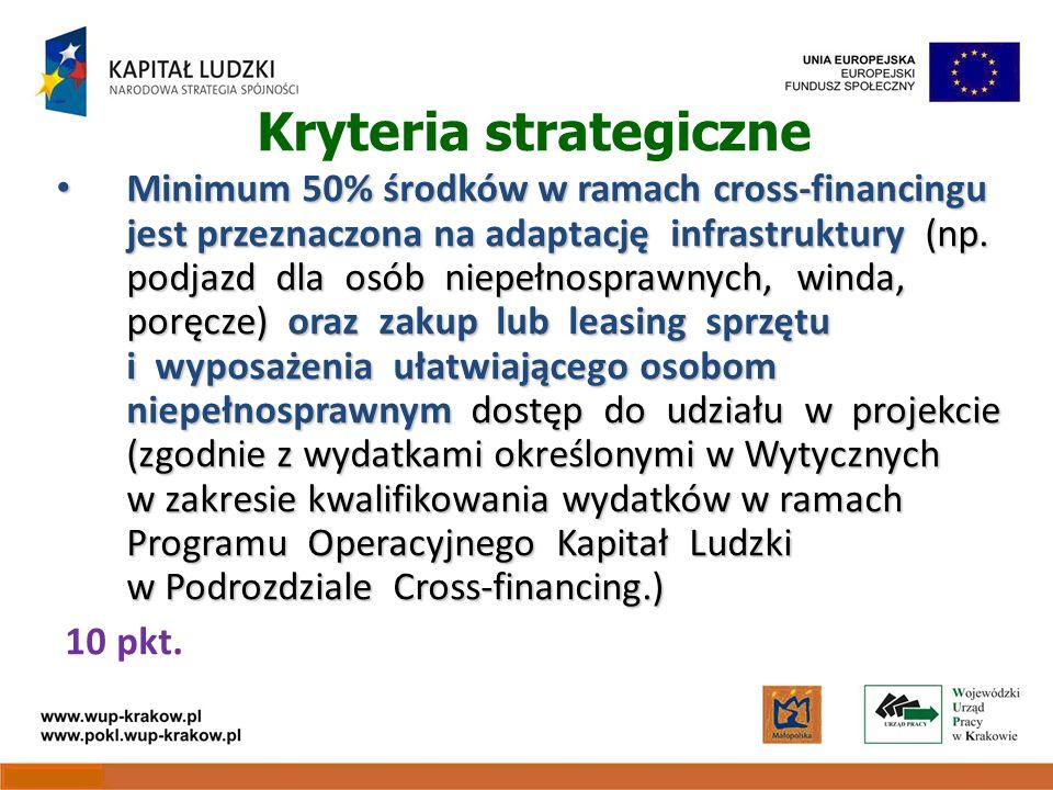 Kryteria strategiczne Minimum 50% środków w ramach cross-financingu jest przeznaczona na adaptację infrastruktury (np.