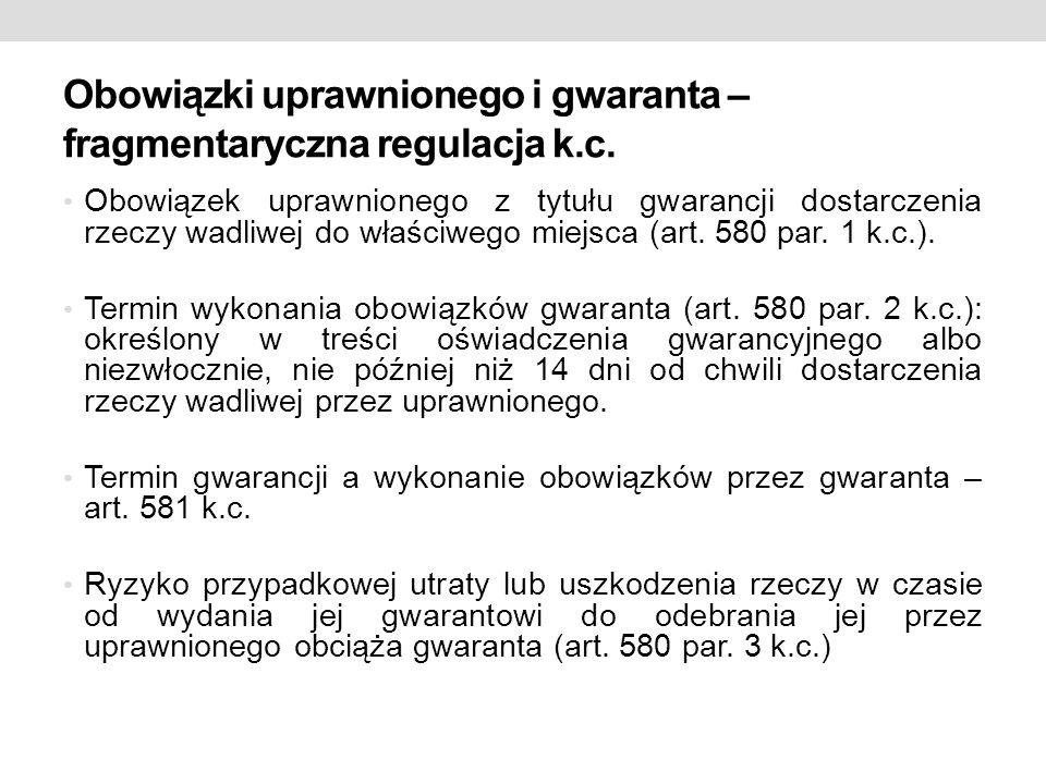 Obowiązki uprawnionego i gwaranta – fragmentaryczna regulacja k.c. Obowiązek uprawnionego z tytułu gwarancji dostarczenia rzeczy wadliwej do właściweg