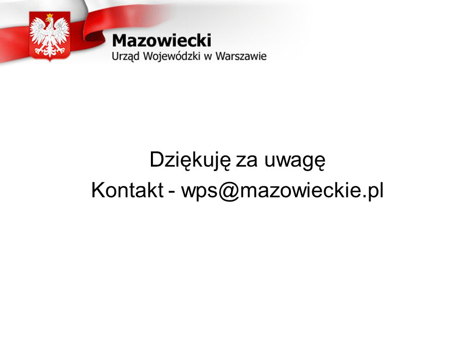 Dziękuję za uwagę Kontakt - wps@mazowieckie.pl