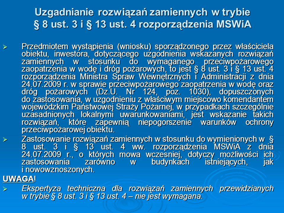 Uzgadnianie rozwiązań zamiennych w trybie § 8 ust. 3 i § 13 ust. 4 rozporządzenia MSWiA  Przedmiotem wystąpienia (wniosku) sporządzonego przez właści
