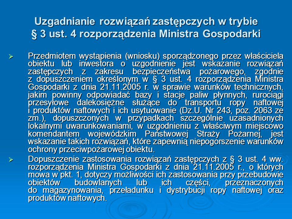 Uzgadnianie rozwiązań zastępczych w trybie § 3 ust. 4 rozporządzenia Ministra Gospodarki  Przedmiotem wystąpienia (wniosku) sporządzonego przez właśc