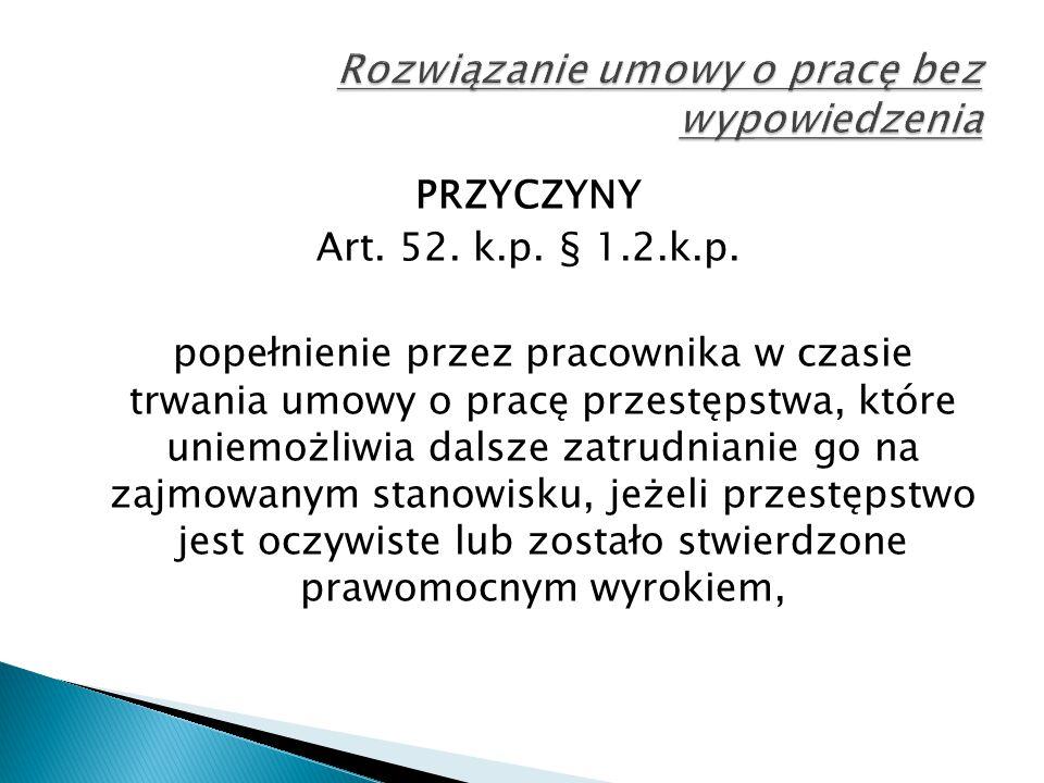 PRZYCZYNY Art.52. k.p. § 1. 3.