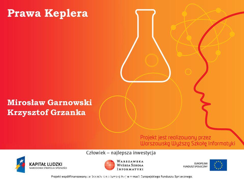 Prawa Keplera Mirosław Garnowski Krzysztof Grzanka informatyka + 2