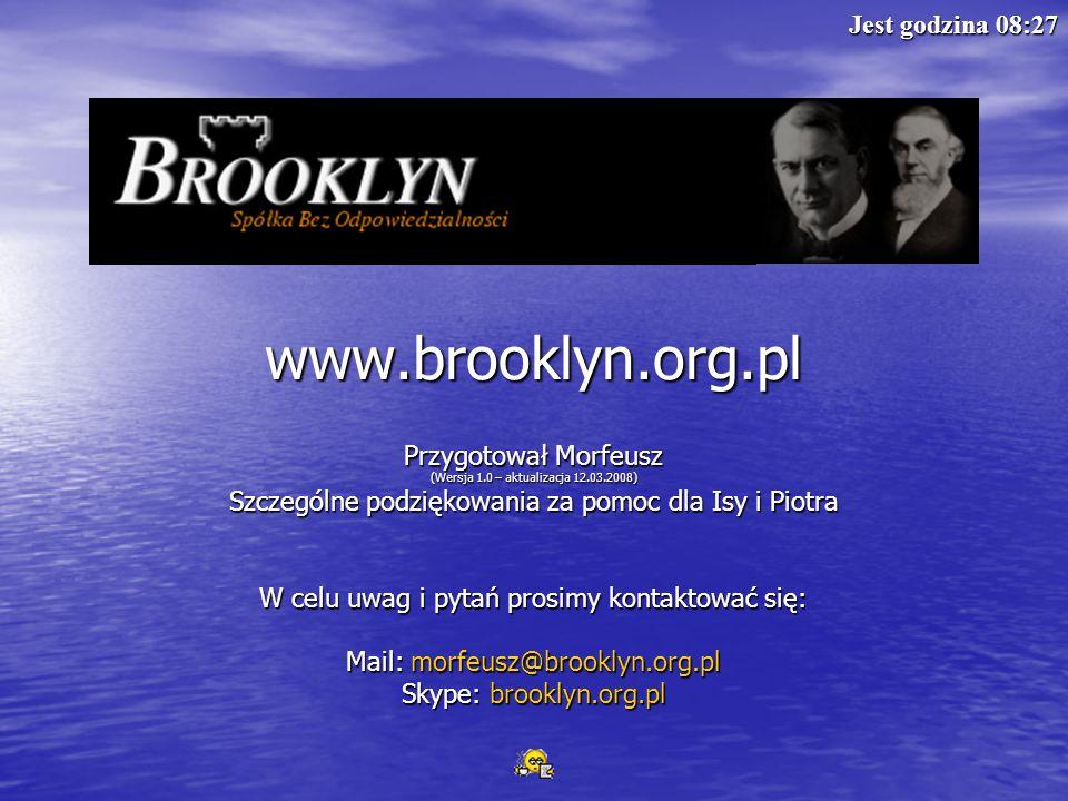 www.brooklyn.org.pl Przygotował Morfeusz (Wersja 1.0 – aktualizacja 12.03.2008) Szczególne podziękowania za pomoc dla Isy i Piotra W celu uwag i pytań
